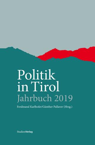 Politik in Tirol ? Jahrbuch 2019 - Ferdinand Karlhofer; Günther Pallaver