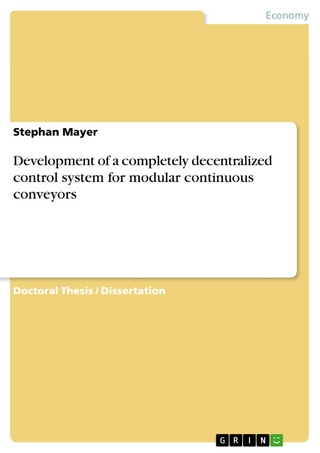 Development of a completely decentralized control system for modular continuous conveyors - Stephan Mayer