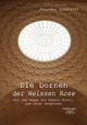 Die Dornen der Weissen Rose - Großdruck - Johannes Albendorf