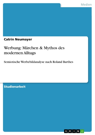 Werbung: Märchen & Mythos des modernen Alltags - Catrin Neumayer