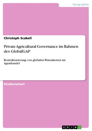 Private Agricultural Governance im Rahmen des GlobalGAP - Christoph Scabell