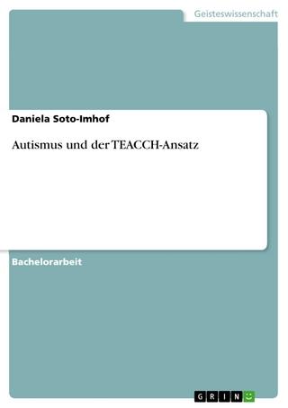 Autismus und der TEACCH-Ansatz - Daniela Soto-Imhof