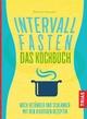 Intervallfasten - Das Kochbuch - Bettina Snowdon