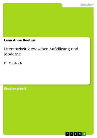 Literaturkritik zwischen Aufklärung und Moderne - Lena Anne Boetius
