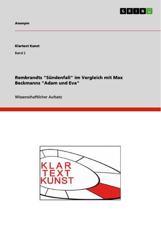 Rembrandts 'Sündenfall' im Vergleich mit Max Beckmanns 'Adam und Eva' - Manuela C. Müller