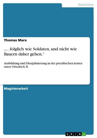 '... folglich wie Soldaten, und nicht wie Bauern daher gehen.' - Thomas Marx