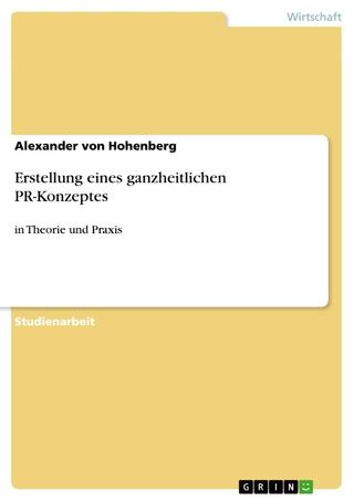 Erstellung eines ganzheitlichen PR-Konzeptes - Alexander von Hohenberg