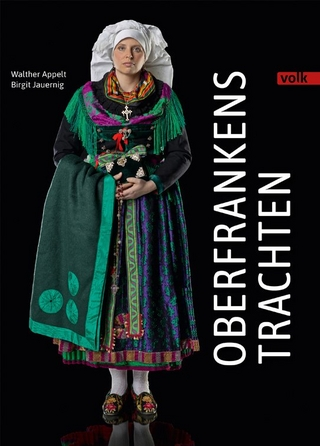 Oberfrankens Trachten - Birgit Jauernig; Walther Appelt