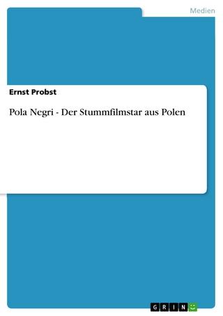 Pola Negri - Der Stummfilmstar aus Polen - Ernst Probst