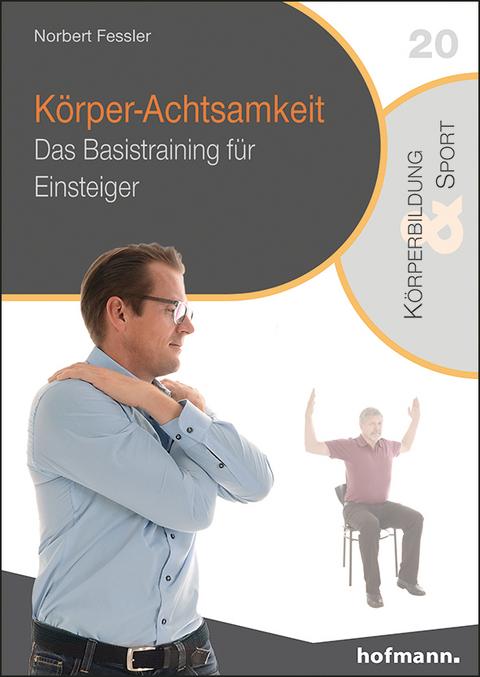 Körper-Achtsamkeit - Norbert Fessler
