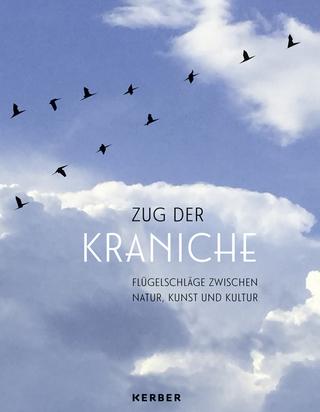 Zug der Kraniche - Dr. Gudrun Sievers-Flägel; Christoph Buchen; Silke Engel; Dr. Günter Nowald; Denise Trump