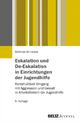 Eskalation und De-Eskalation in Einrichtungen der Jugendhilfe - Mathias Schwabe