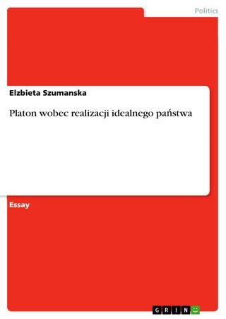 Platon wobec realizacji idealnego pa?stwa - Elzbieta Szumanska