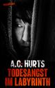 Todesangst im Labyrinth - A.C. Hurts