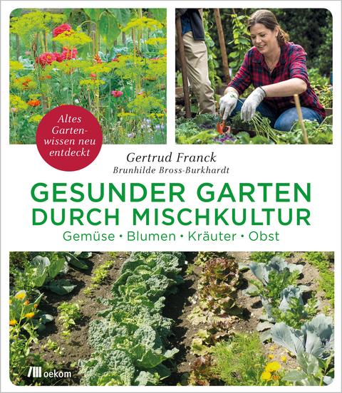 Gesunder Garten Durch Mischkultur Von Gertrud Franck Isbn 978 3