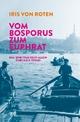Vom Bosporus zum Euphrat - Iris von Roten