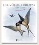 Die Vögel Europas: Tiermalerei in Vollendung