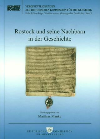 Rostock und seine Nachbarn in der Geschichte - Matthias Manke