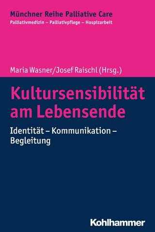 Kultursensibilität am Lebensende - Maria Wasner; Josef Raischl