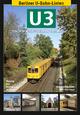 Berliner U-Bahn-Linien: U3 - Die Wilmersdorf-Dahlemer Schnellbahn - Alexander Seefeldt; Axel Mauruszat