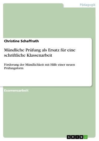 Mündliche Prüfung als Ersatz für eine schriftliche Klassenarbeit - Christine Schaffrath