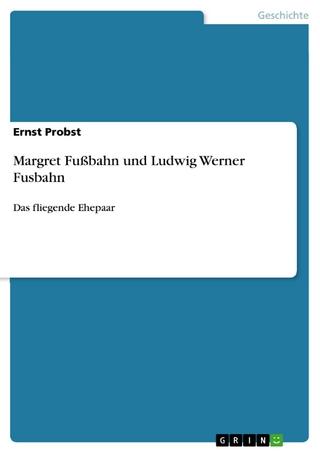Margret Fußbahn und Ludwig Werner Fusbahn - Ernst Probst