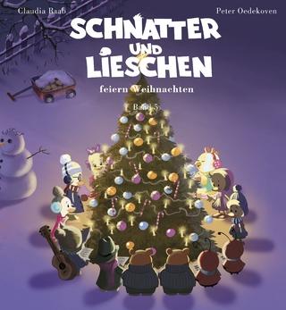 Schnatter und Lieschen - Schnatter und Lieschen feiern Weihnachten (Inkl. CD) - Claudia Raab; Thomas Wellnowski