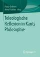 Teleologische Reflexion in Kants Philosophie - Paula Órdenes; Anna Pickhan