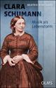 Clara Schumann. Musik als Lebensform - Beatrix Borchard