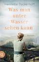 Was man unter Wasser sehen kann - Henriette Dyckerhoff