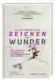 Es geschehen noch Zeichen und Wunder - Petra Gerster; Christian Nürnberger