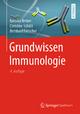 Grundwissen Immunologie - Barbara Bröker; Christine Schütt; Bernhard Fleischer