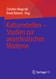 Kulturrebellen – Studien zur anarchistischen Modern - Christine Magerski; David Roberts