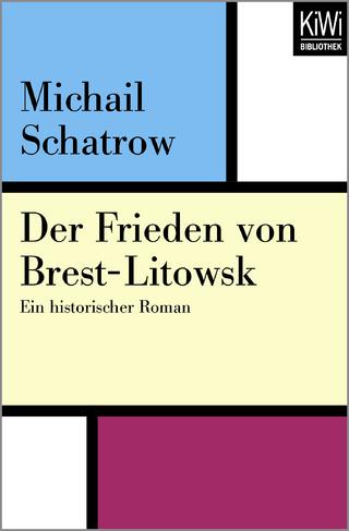 Der Frieden von Brest-Litowsk - Michail Schatrow