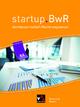 startup.BwR Realschule Bayern / startup.BwR Bayern 8 II - Birgit Bezold; Manuel Friedrich; Jens Geiger; Nicole Kohnhäuser; Constanze Meier; Stefanie Nievelle; Martin Zimmermann
