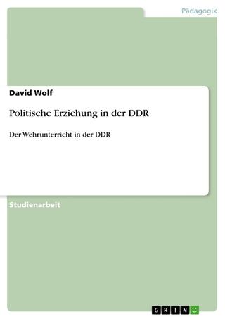 Politische Erziehung in der DDR - David Wolf