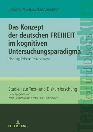 Das Konzept der deutschen FREIHEIT im kognitiven Untersuchungsparadigma - Elzbieta Pawlikowska-Asendrych