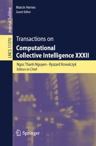 Transactions on Computational Collective Intelligence XXXII - Ngoc Thanh Nguyen; Ryszard Kowalczyk; Marcin Hernes