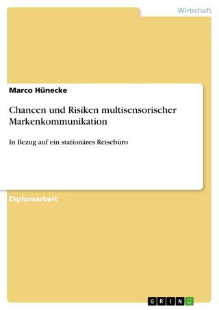 Chancen und Risiken multisensorischer Markenkommunikation - Marco Hünecke