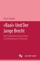 """""""Baal"""" und der Junge Brecht"""