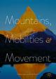 Mountains, Mobilities and Movement - Christos Kakalis; Emily Goetsch