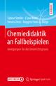 Chemiedidaktik an Fallbeispielen - Sabine Streller; Claus Bolte; Dennis Dietz; Ruggero Noto La Diega