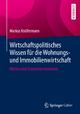 Wirtschaftspolitisches Wissen für die Wohnungs- und Immobilienwirtschaft - Markus Knüfermann