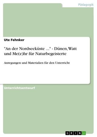 'An der Nordseeküste ...' - Dünen, Watt und Me(e)hr für Naturbegeisterte - Ute Fehnker