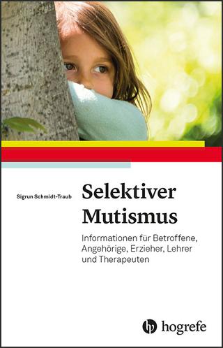 Selektiver Mutismus - Sigrun Schmidt-Traub