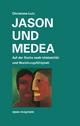 Jason und Medea - Christiane Lutz