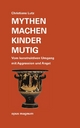 Mythen machen Kinder mutig - Christiane Lutz