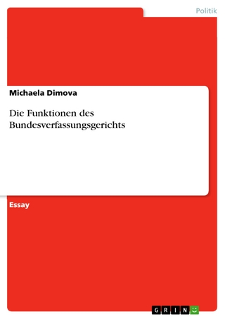 Die Funktionen des Bundesverfassungsgerichts - Michaela Dimova