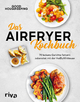 Das Airfryer-Kochbuch - Good Housekeeping