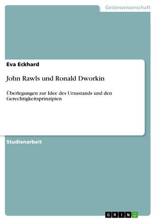 John Rawls und Ronald Dworkin - Eva Eckhard